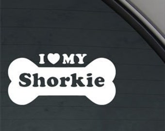 "I Love My SHORKIE Bone 6"" Vinyl Decal Widow Sticker for Car, Truck, Motorcycle, Laptop, Ipad, Window, Wall, ETC"