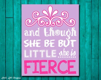 And though she be but LITTLE she is FIERCE. Girl Wall Art. Girl Nursery Decor. Little Girls Room Decor. Girls Wall Decor. Baby Girl Decor.