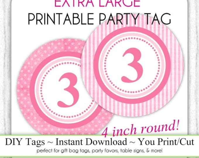4 INCH - Pink Polka Dot Printable Party Tag & Pink Stripes 3rd Birthday Party Tag, Instant Download - 4 INCH - DIY Party Sign, Extra Large
