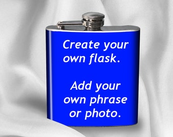 Personalized Hip Flask - Create Your Own - Gift for Friend - Birthday gift - Alcohol - Liquor - Stainless Steel - - Black Friday Sale 6 oz.