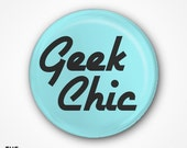 Geek Chic Badge or Magnet. Available as 2.5cm Pin Badge or 3.8cm Pin Badge or Magnet