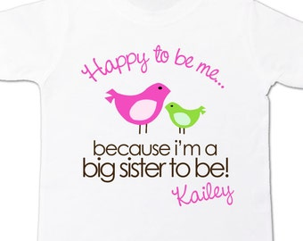 Big sister to be birdie happy to be me pregnancy announcement Tshirt