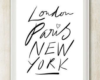 London. Paris. New York. 8x10 inch print on A4 - Featuring hand drawn type (in Classic Black and White)