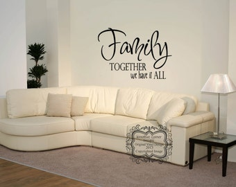 Family Together We Have It All Vinyl Lettering
