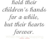 "Mother's Hold Their Children's Hands for a While, but Their Hearts Forever - 8x10"" Digital Print - Instant Download"