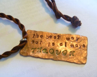 The Best Way Out is Always Through Quote Upcycled Copper Hand Stamped Necklace