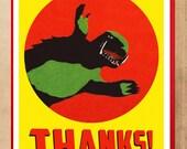 Thank You Card, Monster Card, Thanks, Kaiju, Gamera, Kaiju art, MST3k, Thank you, Geekery, Alternate Histories,