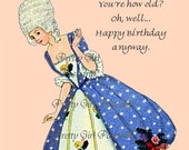 You're How Old Oh Well Happy Birthday Anyway   Marie Antoinette Funny Quotes by Pretty Girl Postcards