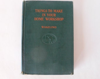 1939 book, Things to Make In Your Home Workshop from Diz has Neat Stuff