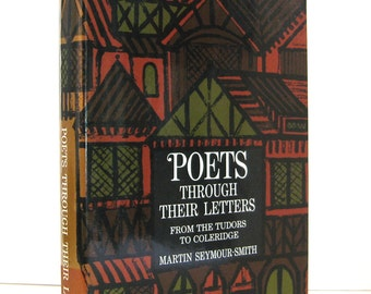 Poets Through Their Letters from the Tudors to Coleridge by Martin Seymour-Smith, Vintage Book with the Correspondence of Famous EnglisPoets