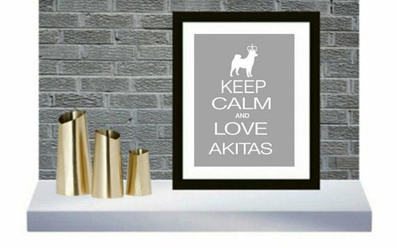 Akita  Art Print, Keep Calm and Love Akitas, Akita gift, Akita lovers gift