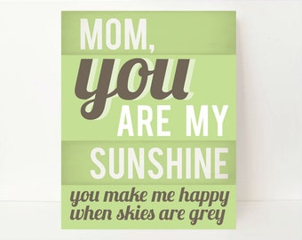 You Are My Sunshine - You Make Me Happy When Skies Are - Happy Mothers Day - New Mom Gift - Birthday Gift For Mom - Anniversary Gift For Her