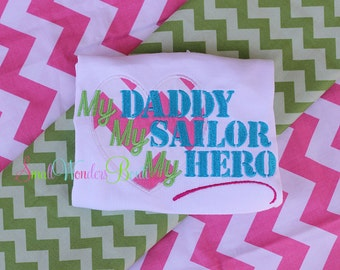 My Daddy, My Sailor, My Hero Embroidered Shirt  - Hero Embroidered Shirt - Navy Shirt  - Sailor Shirt - Navy Daughter