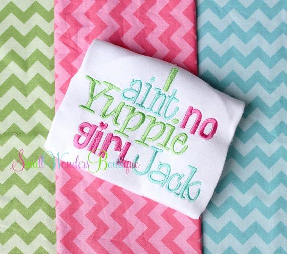 I Ain't No Yuppie Girl Jack Shirt - Duck Dynasty Inspired Embroidered Shirt - Yuppie Girl