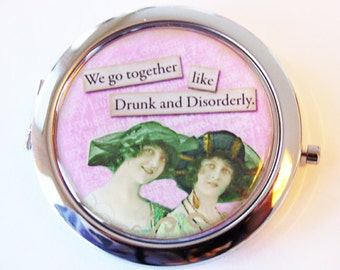 Funny compact mirror, pocket mirror, humor, funny saying, compact mirror, drunk and disorderly, gift for friend (2073)