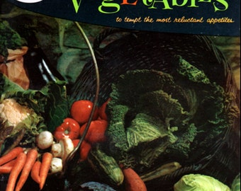 Good Housekeeping's Book of Vegetables to Tempt the Most Reluctant Appetites