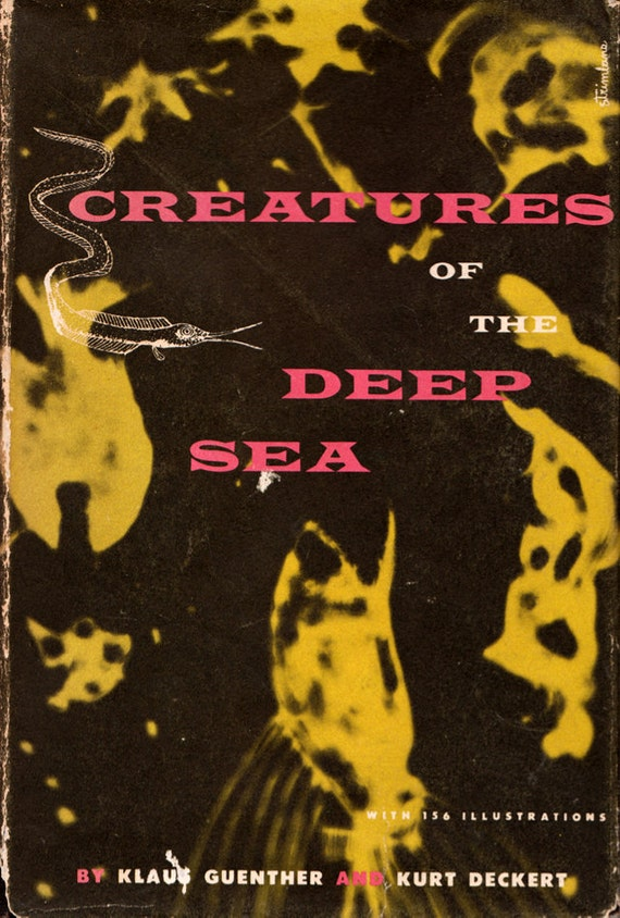 Creatures of the Deep Sea by Klaus Guenther and Kurt Deckert