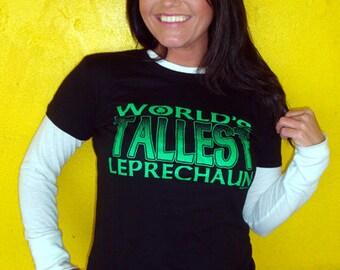 World's Tallest Leprechaun T-Shirt Funny Irish St. Patrick's Day Paddy's Patty's Luck Gift Tee Shirt Tshirt Mens Womens S-3XL