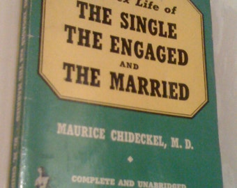 Holiday Sale  Sale Rare Vintage 1930s Paperback, The Single, The Engaged and Married by Maurice Chideckel, M.D.