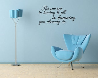 The Secret to Having it All Family Wall Sticker Decal Quote Vinyl Art (J122)