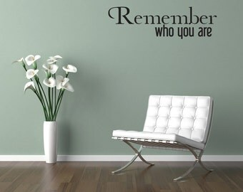 Remember Who You Are Vinyl Wall Decal Words Lettering Quote Saying (v450)