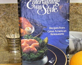 Entertaining With Style Recipes from Great American Restaurants 1980