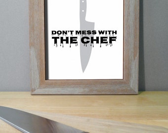 Kitchen Art Print / Sign - Don't Mess with the Chef - Knife Design - Dining Room Decor - Kitchen Prints Wall Decor - Choose Colors