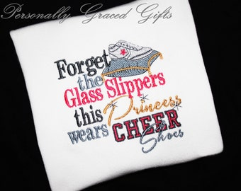 Forget the Glass Slippers This Princess Wears Cheer Shoes Embroidered Cheerleader Shirt
