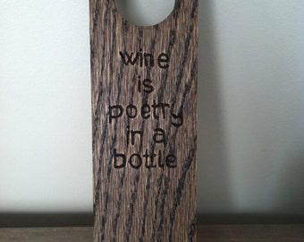 "Wooden Balancing Wine Bottle Holder, ""Wine Is Poetry In A Bottle"""
