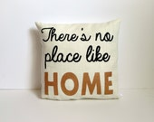 There's No Place Like Home Pillow FREE SHIPPING - KatieScarlettCo