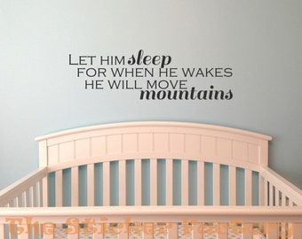 Let him sleep for when he wakes he will move mountains vinyl wall decal quote