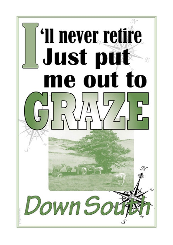 A3 Motto Poster, I'll never retire, just put me out to GRAZE