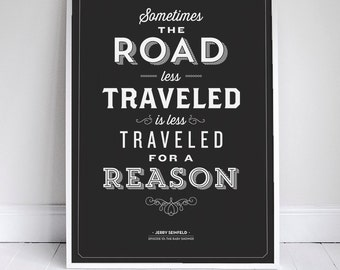 "The Road Less Traveled Poster 11x17"" - Seinfeld Quote Print - Vintage Retro Typography"