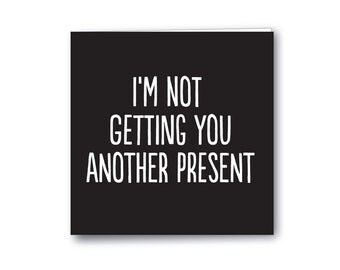 Honest, funny greeting cards that say it like it is.