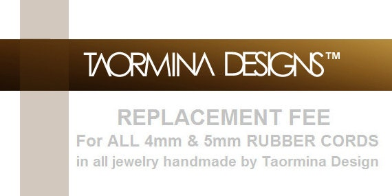 Rubber Replacement Fee for 4mm & 5mm Necklaces and Bracelets