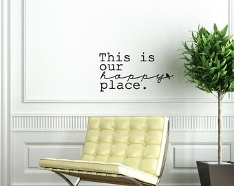 This is our happy place. Unique Custom Vinyl Wall Decal.