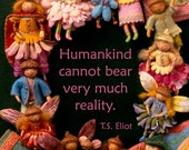 Humankind cannot bear very much reality 8.5 x 11 Print