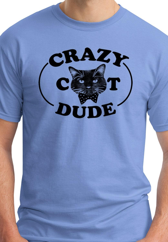 Crazy Cat Dude mens t shirt cute real men love cats crazy cat