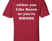 Items Similar To Funny T Shirt Gift Either You Like Bacon