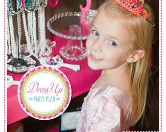 PARTY PLAN: Dress Up Party - Dress Up Party Plan - Fashion Party Plan - Princess Party Plan - Fashion Party - Princess Party - Party Plan