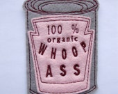 Small Iron on Patch Can of 100% organic Whoop Ass Applique in Pink - patches for trucker hats - sew on patch - back patch - gag gift