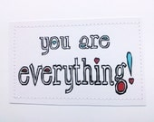 Sweet card. You are everything.