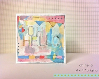 ORIGINAL mixed media painting- Oh HELLO - FREE shipping