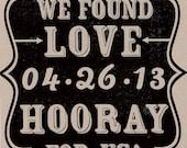 WE FOUND LOVE  custom typography print 8x10