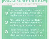 SELF- EMPLOYED Encouraging typography print Common Myths Debunked 8x10