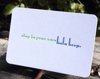 Stay In Your Own Hula Hoop. Letterpress Quote Card by Full Circle Press