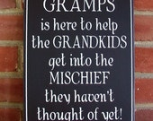 Gramps is Here Mischief Painted Wood Sign, Wall Decor, Grandfather Grandparent Personalized Mens Gift