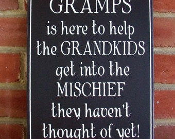 Gramps is Here Mischief Painted Wood Sign, Father's Day Grandfather Grandparent Personalized Mens Gift