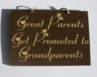 Great Parents Get Promoted to Grandparents Engraved Wooden Sign