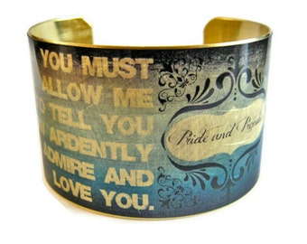 Jane Austen Mr. Darcy cuff bracelet Pride and Prejudice Quote jewelry brass or steel Gifts for her